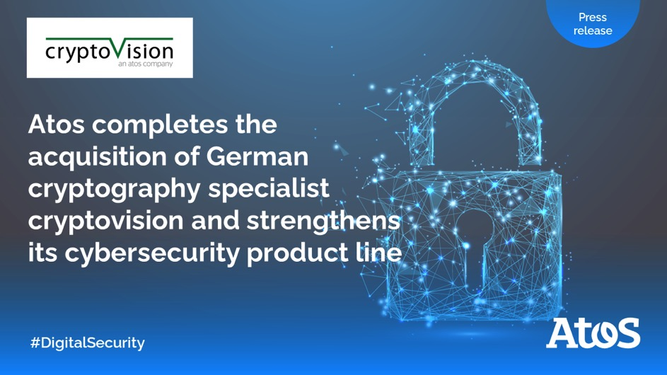 Atos completes the acquisition of German cryptography specialist cryptovision and strengthens its cybersecurity product line